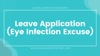 Photo of Application for Leave due to Eye infection: Samples, Templates, Examples