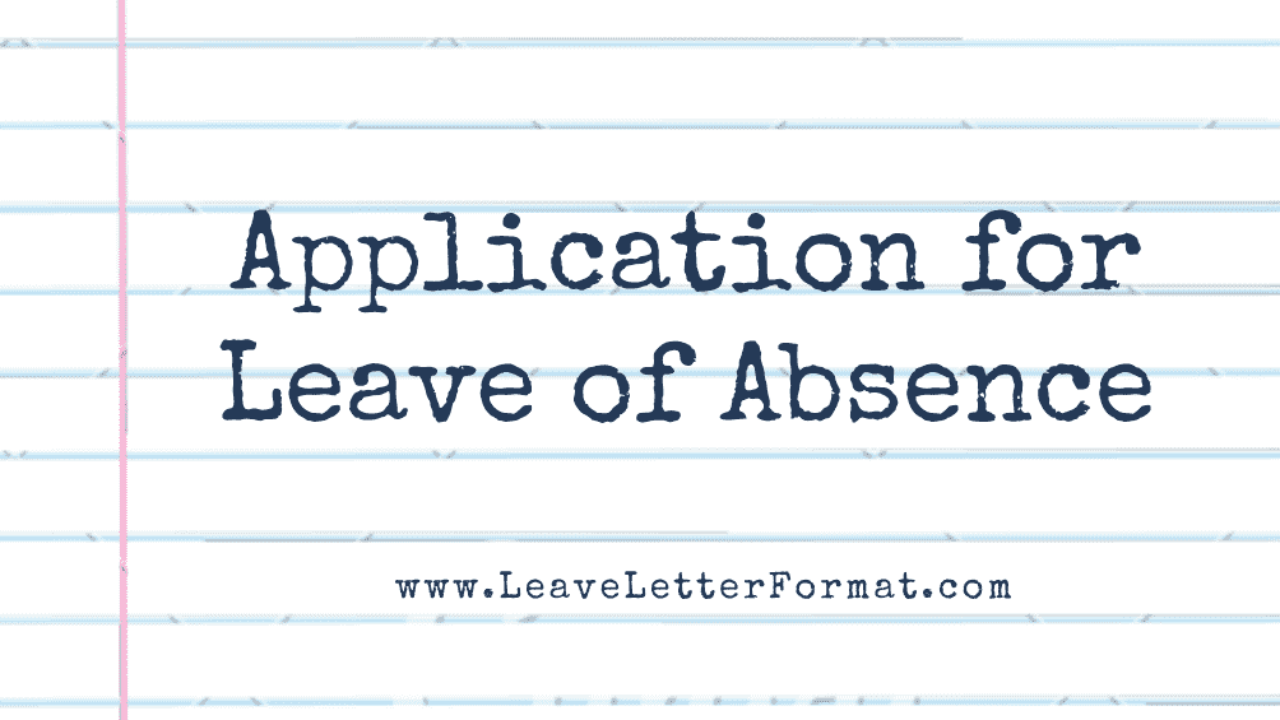 Sample Leave Of Absence Letter from leaveapplicationformat.com